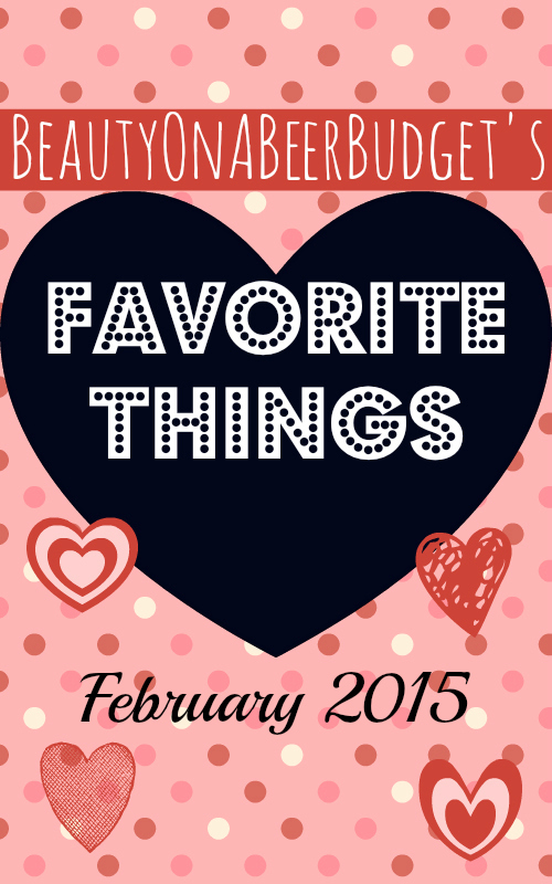 beautyonabeerbudget favorite things
